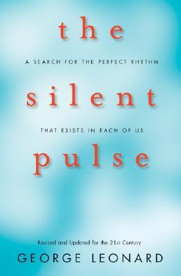 The Silent Pulse by George Leonard