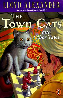 The Town Cats and Other Tales by Lloyd Alexander