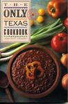 The Only Texas Cookbook
