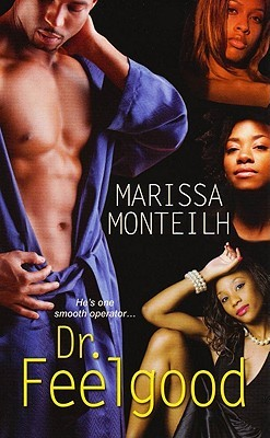 Dr. Feelgood by Marissa Monteilh