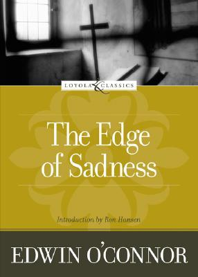The Edge of Sadness by Edwin O'Connor