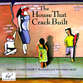 The House That Crack Built by Clark Taylor