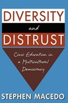 Diversity and Distrust: Civic Education in a Multicultural Democracy