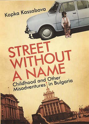 Street Without a Name by Kapka Kassabova