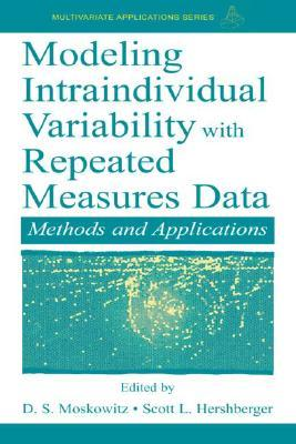 Modeling Intraindividual Variability With Repeated Measures Data: Methods and Applications (Volume in the Multivariate Application Series)
