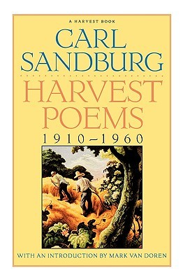 Harvest Poems by Carl Sandburg