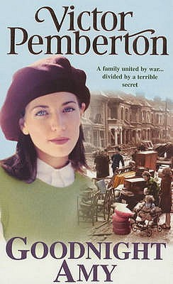 Goodnight Amy: An unforgettable wartime saga of family, love and secrets