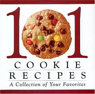 101 Cookie Recipes: A Collection of Your Favorites