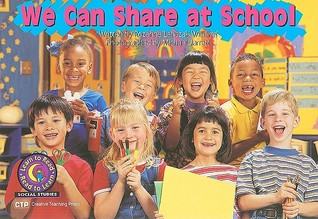 We Can Share at School by Rozanne Lanczak Williams