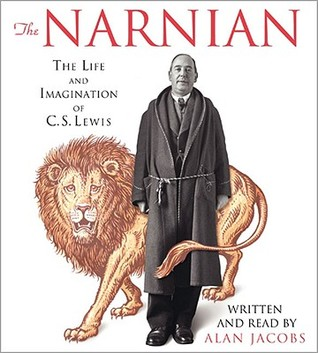 The Narnian by Alan Jacobs