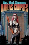 Habeas Corpses (The Halflife Chronicles, Book 3)