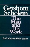 Gershom Scholem: The Man and His Work