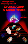 Cunningham's Encyclopedia of Crystal, Gem & Metal Magic by Scott Cunningham