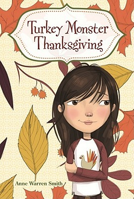 Turkey Monster Thanksgiving by Anne Warren Smith