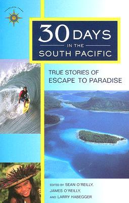 30 Days in the South Pacific by Sean Joseph O'Reilly