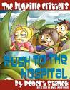 The Bugville Critters Rush to the Hospital (Bugville Critters, #6)