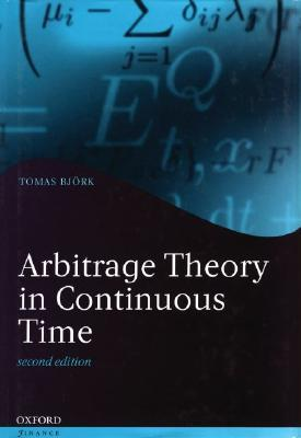 Arbitrage Theory in Continuous Time by Tomas Bjork