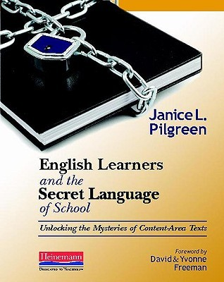 English Learners and the Secret Language of School: Unlocking the Mysteries of Content-Area Texts