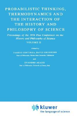 Probabilistic Thinking, Thermodynamics and the Interaction of the History and Philosophy of Science: Proceedings of the 1978 Pisa Conference on the History and Philosophy of Science Volume II