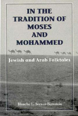 In the Tradition of Moses & Mo Jewish and Arab Folktales