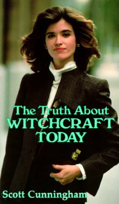 The Truth About Witchcraft Today by Scott Cunningham