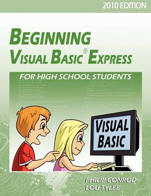 Beginning Visual Basic Express for High School Students - 2010 Edition