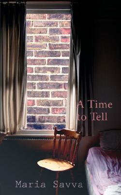 A Time to Tell by Maria Savva