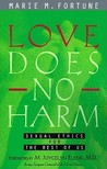 Love Does No Harm: Sexual Ethics for the Rest of Us