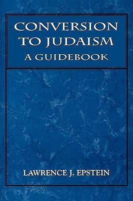 Conversion to Judaism by Lawrence J. Epstein