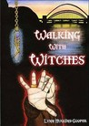 Walking with Witches
