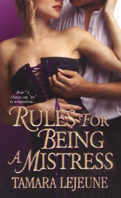 Rules for Being a Mistress by Tamara Lejeune