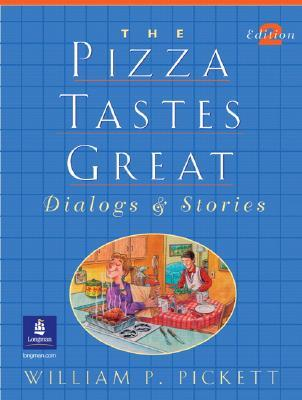 The Pizza Tastes Great: Dialogs and Stories