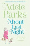 About Last Night by Adele Parks