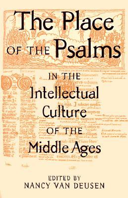 The Place of the Psalms in the Intellectual Culture of the Middle Ages