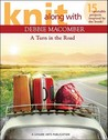 Knit Along with Debbie Macomber: A Turn in the Road (Leisure Arts #5506)