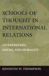 Schools of Thought in International Relations: Interpreters, Issues, and Morality