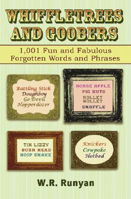 Whiffletrees and Goobers: 1,001 Fun and Fabulous Forgotten Words