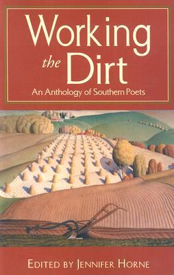 Working the Dirt: An Anthology of Southern Poets