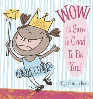 Wow! It Sure is Good to Be You!