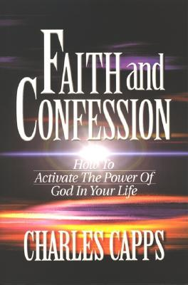 Faith and Confession by Charles Capps