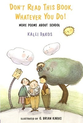 Don't Read This Book Whatever You Do by Kalli Dakos