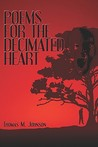 Poems for the Decimated Heart