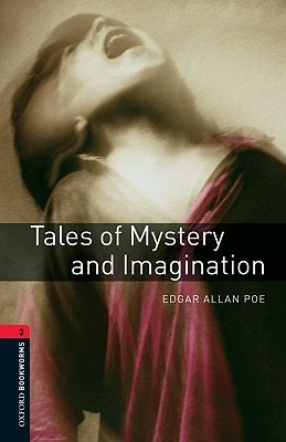 Tales of Mystery and Imagination (Oxford Bookworms: Stage 3)