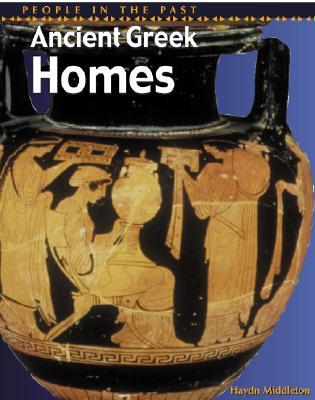 Ancient Greek Homes (People In The Past Series Greece)