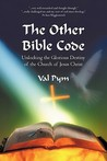 The Other Bible Code: Unlocking the Glorious Destiny of the Church of Jesus Christ