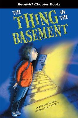 The Thing in the Basement (Read-It! Chapter Books) (Read-It! Chapter Books)