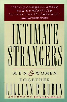 Intimate Strangers: Men and Women Together