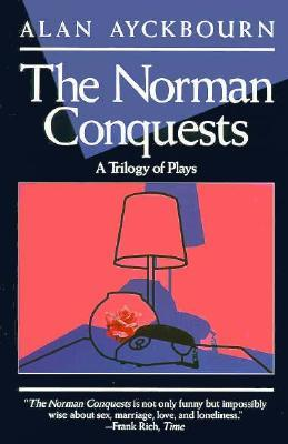 The Norman Conquests by Alan Ayckbourn