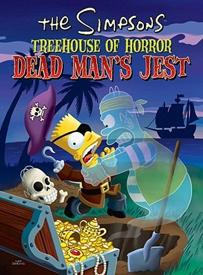 The Simpsons Treehouse of Horror: Dead Man's Jest (Bart Simpson's Treehouse of Horror, #5)