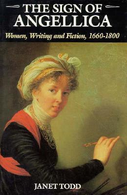 The Sign of Angellica: Women, Writing, and Fiction, 1600-1800